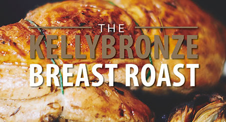 The KellyBronze Breast Roast